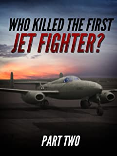 Who Killed The First Jet Fighter 2