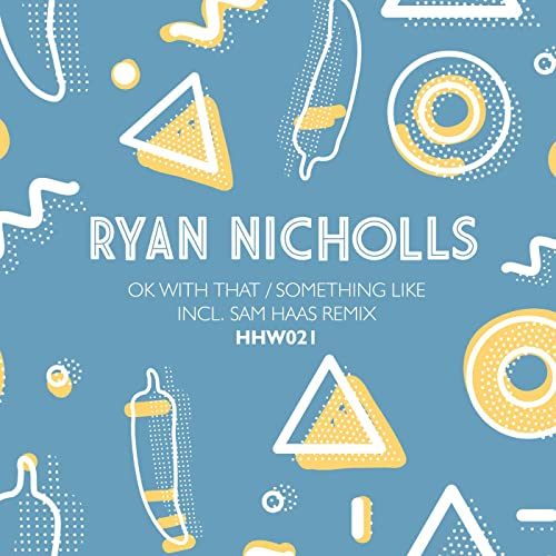 Ryan Nicholls - Ok With That (Original Mix; Sam Haskin Remix); Something Like (Original Mix) [2020]