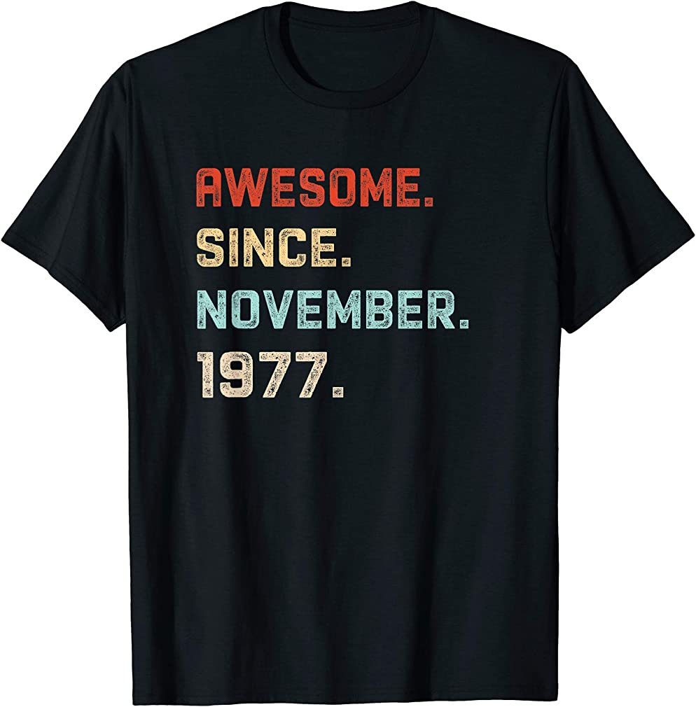 Awesome Since November 1977 Birthday Gift For 42 Years Old T-shirt