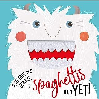 Il ne faut pas donner de spaghettis au yéti !