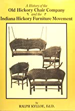 A history of the Old Hickory Chair Company and the Indiana hickory furniture movement: