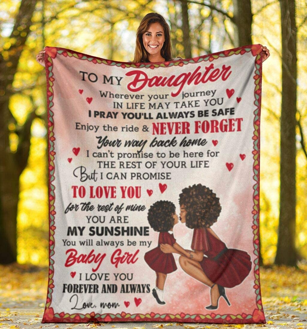 to My 2020A W新作送料無料 Daughter Wherever Your Journey Gifts Fleece 割引 Blanket for Da