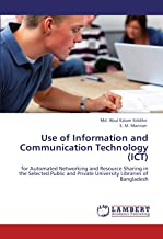 Use of Information and Communication Technology (ICT): for Automated Networking and Resource Sharing in the Selected Public and Private University Libraries of Bangladesh