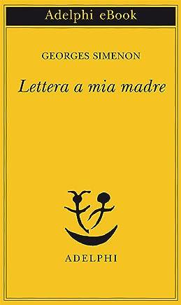 Lettera a mia madre (Piccola biblioteca Adelphi Vol. 178)