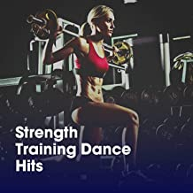 Strength Training Dance Hits