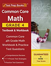 Common Core Math Grade 4 Textbook & Workbook: Common Core 4th Grade Math Workbook & Practice Test Questions