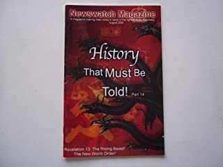Newswatch Magazine August 2008 A Magazine Making Clear Today's News in the Light of Bible Prophecy