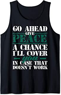 Give Peace a Chance I'll Cover You That Doesn't Work Tank Top
