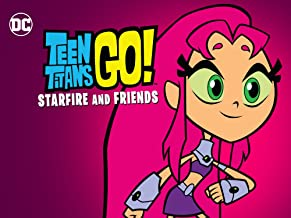 Teen Titans Go! Starfire and Friends