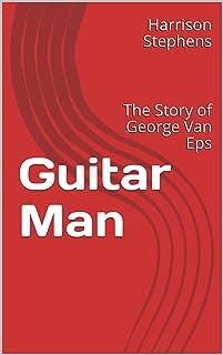 Guitar Man: The Story of George Van Eps
