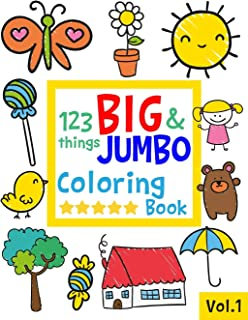 123 things BIG & JUMBO Coloring Book: 123 Coloring Pages!!, Easy, LARGE, GIANT Simple Picture Coloring Books for Toddlers,...