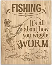 Fishing: It's All About How You Wiggle Your Worm - 11x14 Unframed Art Print - Great Lake/Fishing House/Boat/Cabin/Bar/Resort Decor, Also Makes a Great Gift Under $15 (Printed on Paper, Not Wood)