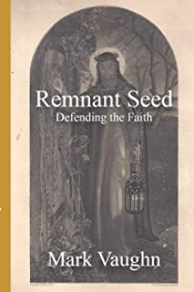 Remnant Seed: Defending the Faith