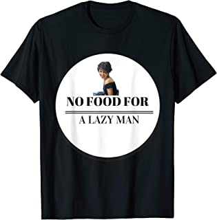 No Food For A Lazy Man T-shirt Funny Quote