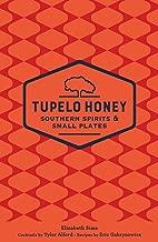 Tupelo Honey Southern Spirits & Small Plates (Volume 3) (Tupelo Honey Cafe)