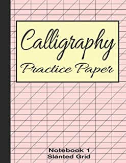 Calligraphy Practice Paper Notebook 1: Slanted Graph Grid for Script Handwriting (Calligraphy Writing Stationery)
