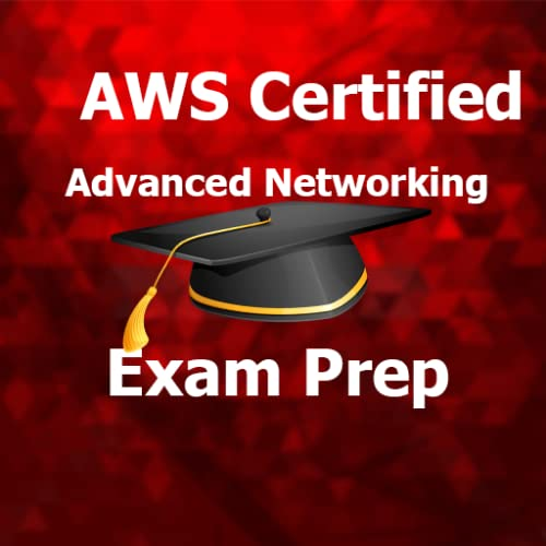 AWS Certified Advanced Networking Exam Prep 2018