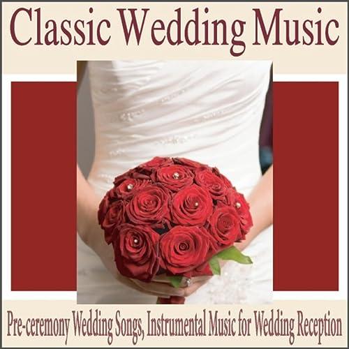 Classic Wedding Music: Pre-Ceremony Wedding Songs