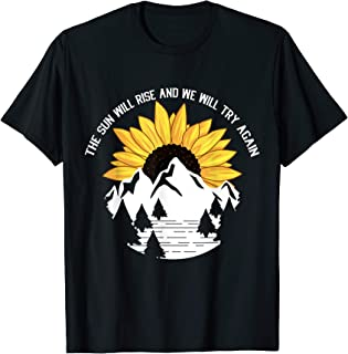The Sun Will Rise And We Will Try Again Camping Hiking Gift