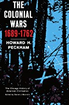 Colonial Wars, 1689-1762 (The Chicago History of American Civilization)