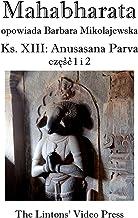 Mahabharata, Ksiega XIII, Anusasana Parva, Czesc 1 I 2