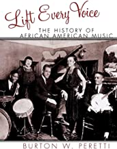 Lift Every Voice: The History of African American Music (The African American Experience Series)