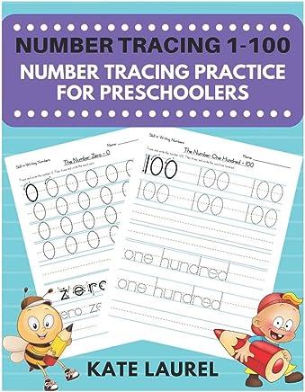 Number Tracing 1-100: Number Tracing Practice for Preschoolers: Number Tracing and Practice Workbook for Kids, Ages 3-5, Number Tracing Books for Toddlers