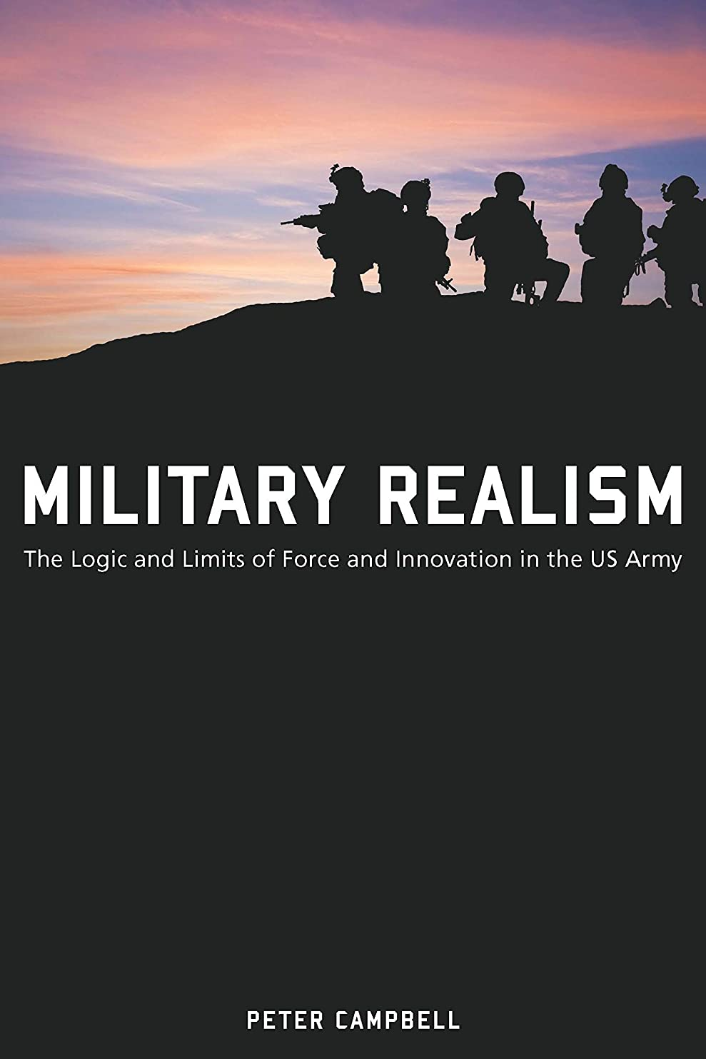 属する台無しに脱走Military Realism: The Logic and Limits of Force and Innovation in the U.S. Army (American Military Experience) (English Edition)