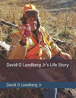 David O Lundberg Jr's Life Story