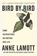 Bird by Bird: Some Instructions on Writing and Life Kindle Edition