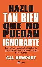 Hazlo tan bien que no puedan ignorarte (ASERTOS) (Spanish Edition)