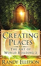 Creating Places (Art of World Building)