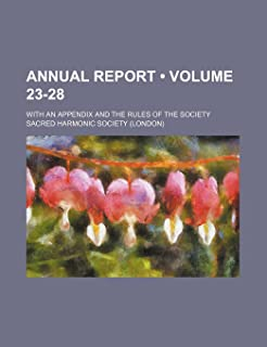 Annual Report (Volume 23-28); With an Appendix and the Rules of the Society