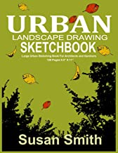 URBAN LANDSCAPE DRAWING SKETCHBOOK: Large Urban Sketching Book For Architects and Gardeners 120 pages 8.5