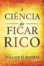 A Ciência de Ficar Rico: Primeira Edição
