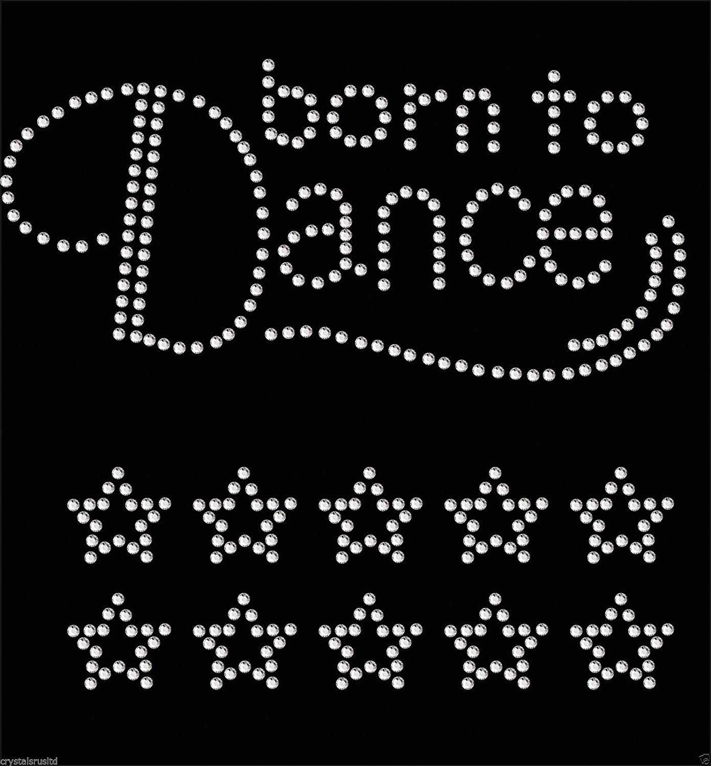Clear Born to dance + 10 stars Iron on Rhinestone Transfer Crystal Hotflix t-shirt applique