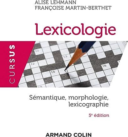 Lexicologie : Sémantique, morphologie, lexicographie