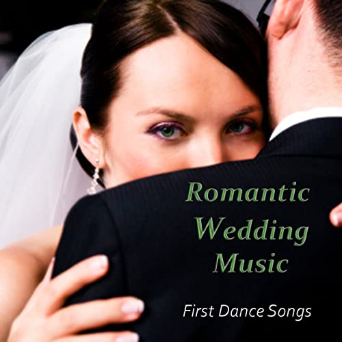 Romantic Wedding Music: First Dance Songs by Music Themes