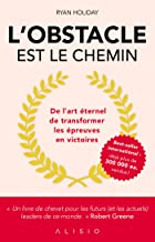L'obstacle est le chemin (French Edition)