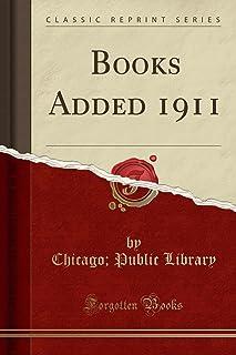 Books Added 1911 (Classic Reprint)