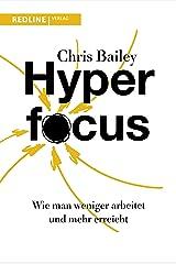 Hyperfocus: Wie man weniger arbeitet und mehr erreicht (German Edition) Kindle Edition