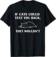 Best if cats could text you back they wouldn't Reviews