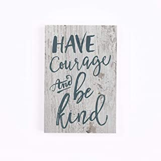 P. Graham Dunn Have Courage & Be Kind Blue Script White 4 x 5 Inch Solid Pine Wood Barnhouse Block Sign
