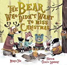 the bear who didn't want to miss christmas