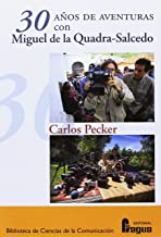 30 años de aventuras con Miguel de la Quadra-Salcedo (Biblioteca de Ciencias de la Comunicacion)