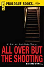All Over But the Shooting: An Arab and Andy Blake mystery (Prologue Crime)