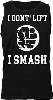 I Don't Lift I Smash Strong Powerful Hand Men's Tank Top Shirt