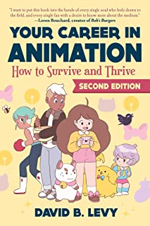 Your Career in Animation (2nd Edition): How to Survive and Thrive