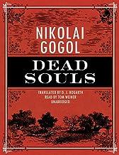 Dead Souls: Nikolai Gogol (Political, Satire, Short Stories, Classics, World Literature) [Annotated]
