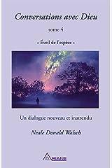 Conversations avec Dieu, tome 4: Éveil de l'espèce – un dialogue nouveau et inattendu Format Kindle